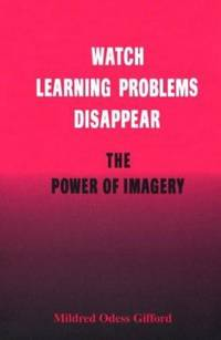 Watch Learning Problems Disappear : The Power of Imagery