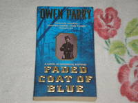 Faded Coat of Blue by  Owen Parry - Paperback - 1st Edition - 2000 - from skylarkerbooks and Biblio.com