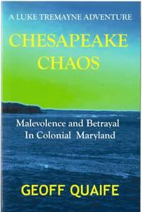 Chesapeake Chaos: A Luke Tremayne Adventure - Malevolence And Betrayal In Colonial Maryland