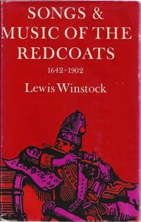 image of Songs & Music of the Redcoats: A History of the War Music of the British Army 1642-1902