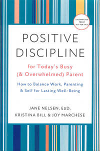 image of Positive Discipline for Today's Busy (& Overwhelmed) Parent: How to Balance Work, Parenting, & Self for Lasting Well-Being