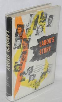 Labor's story; as reported by the American labor press