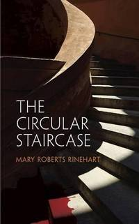 The Circular Staircase: 9 (Dover Mystery Classics)