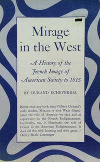 Mirage in the West:  A History of the French Image of American Society to  1815