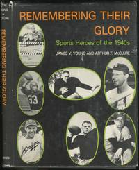 image of Remembering Their Glory: Sports Heroes of the 1940s