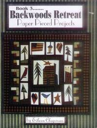 Book 3 -- Backwoods Retreat; Paper-Pieced Border Quilts