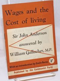 image of Wages and the Cost of Living: Sir John Anderson answered by William Gallacher, M.P., with an introduction by Emile Burns
