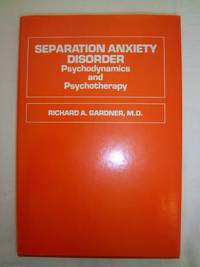 Separation Anxiety Disorder: Psychodynamics and Psychotherapy