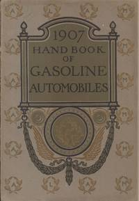 Handbook of Gasoline Automobiles - For the Information of the Public Who  Are Interested in Their Manufacture and Use