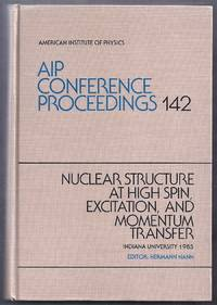 Nuclear Structure at High Spin, Excitation, and Momentum Transfer. AIP Conference Proceedings 142