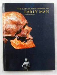 The Illustrated History of Early Man
