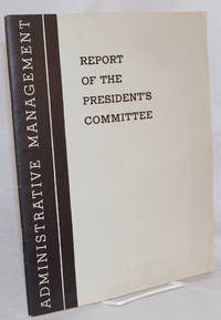 Report of the president's committee; administrative management in the government of the United States. January 1937