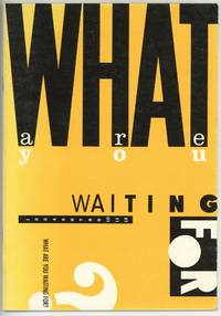 What are you waiting for?: An Exhibition of Artists' Books (15 June-30 July 1984)