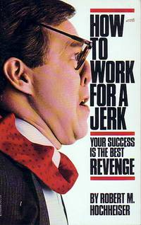 image of How To Work For A Jerk Your Success is the Best Revenge