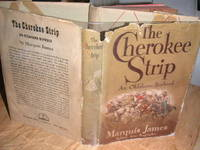 The Cherokee Strip: An Oklahoma Boyhood by  Marquis James - 1st Edition. - 1945 - from The Bookstore and Biblio.co.uk