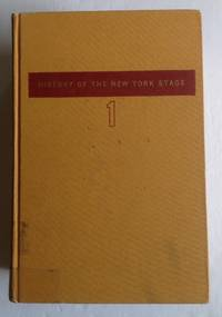A History of the New York Stage From the First Performance in 1732 to 1901. [3 volume set]