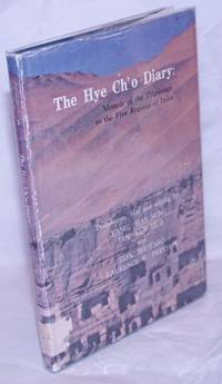 image of The Hye Ch'o Diary: Memoir of the Pilgrimage to the Five Regions of India. Translation, text and editing by: Yang, Han-Sung; Jan, Yun-Hua; and Iida, Shotaro; Laurence W Preston