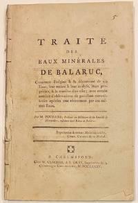 image of Traité des eaux minérales de Balaruc, contenant l'origine_la découverte de ces eaux, leur nature_leur analyse, leurs propriétés,_la manière d'en user; avec certain nombre d'observations de guérisons merveilleuses opérées tout récemment par ces mêmes eaux