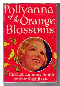 POLLYANNA OF THE ORANGE BLOSSOMS: The Third Glad Book.