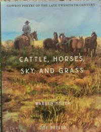 Cattle, Horses, Sky, and Grass : Cowboy Poetry of the Late Twentieth Century