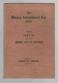 The Mining Amendment Act 1919 Being Part IX of the Mining Act of Ontario