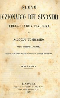 Nuovo dizionario dei sinonimi della lingua italiana. Nuova edizione napolitana eseguita su la quarta milanese accresciuta e riordinata dall\'autore.
