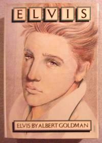Elvis by  Albert Goldman - First Edition - 1981 - from Book Nook (SKU: 025326)