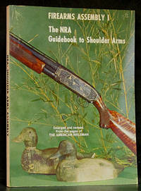 Firearms Assembly I: The NRA Guidebook to Shoulder Arms: An Enlarged Edition of the NRA Illustrated Firemarms Assembly Handbooks