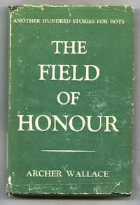 The Field of Honour; Another Hundred Stories for Boys