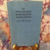 Progressed Horoscope Simplified, The by  Leigh Hope Milburn - Hardcover - 1928 - from Lifeways Books & Gifts and Biblio.com