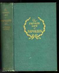 THE PRIVATE LIFE OF NAPOLEON