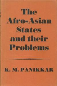 Afro-Asian States and Their Problems, The by  K.M Panikkar - Hardcover - from Black Sheep Books and Biblio.com