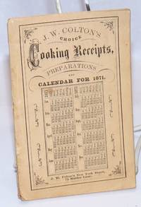 image of J. W. Colton's Choice Cooking Receipts, Preparations and Calendar for 1871