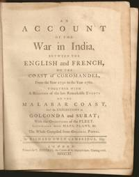 An Account of the War in India, between the English and the French, on the Coast of Coromandel from the Year 1750 to the Year 1760. Together with A Relation of the late Remarkable Events on the Malabar Coast, and Expeditions to Golconda and Surat; with the Operations of the Fleet. Illustrated with Maps, Plans, &c. The whole compiled from Original Papers. by  Richard Owen (1717–1802) Cambridge - First - 1761 - from The Book Collector ABAA, ILAB (SKU: E6754)