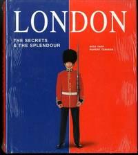 London: The Secrets and the Splendour