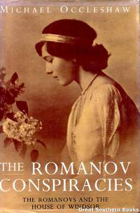 The Romonov Conspiracies: The Romanovs and the House of Windsor