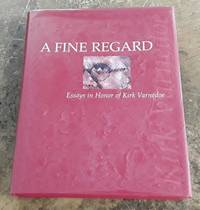 A Fine Regard Essays in Honor of Kirk Varnedoe
