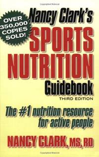 Nancy Clark's Sports Nutrition Guidebook, Third Edition