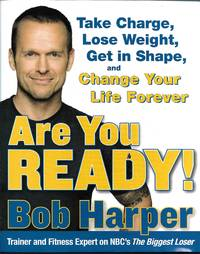 image of Are You Ready! To Take Charge, Lose Weight, Get in Shape, and Change Your Life Forever