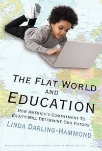 image of The Flat World and Education : How America's Commitment to Equity Will Determine Our Future