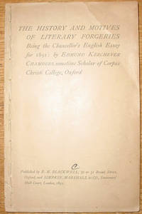 The History and Motives of Literary Forgeries, Being the Chancellor's  English Essay for 1891