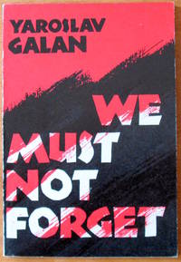 We Must Not Forget by  Yaroslav Galan - Paperback -   - 1975 - from Ken Jackson and Biblio.co.uk