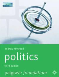 Politics by Andrew Heywood - Hardcover - 2007 - from ThriftBooks and Biblio.com