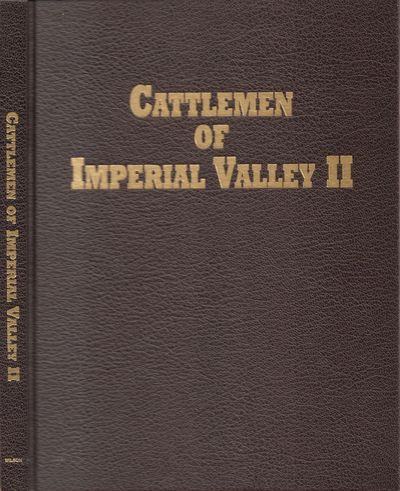 Imperial, California: The Cattlemen's Gallery of Imperial Valley. Fine. 2003. First Edition. Hardcov...