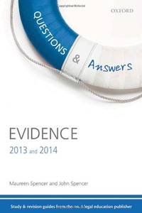 Questions & Answers Evidence 2013-2014 Law Revision and Study Guide 8/e (Law Questions & Answers) by  John Spencer - Paperback - from World of Books Ltd and Biblio.com