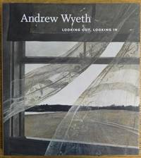 Andrew Wyeth: Looking Out, Looking In by Anderson, Nancy K. and Charles Brock - 2014