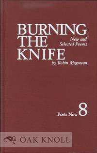 BURNING THE KNIFE, NEW AND SELECTED POEMS