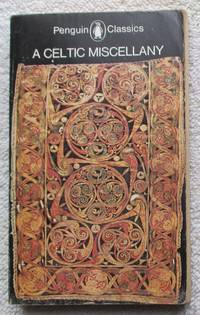 image of A Celtic Miscellany - Translations from the Celtic Literatures