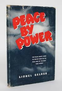 image of Peace By Power: The Plain Man's Guide to the Key Issue of the War and of the Post-War World