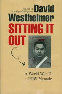 Sitting It Out: A World War II POW Memoir